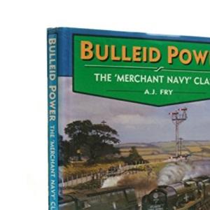 Bulleid Power: The Merchant Navy Class
