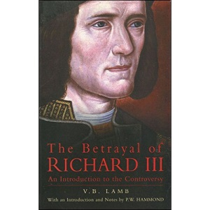 The Betrayal of Richard III (History)
