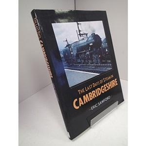 The Last Days of Steam in Cambridgeshire