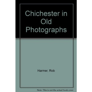 Chichester in Old Photographs