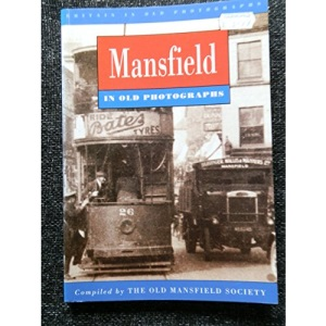 Mansfield in Old Photographs (Britain in Old Photographs)