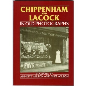 Chippenham and Lacock in Old Photographs (Britain in Old Photographs)