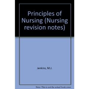 Principles of Nursing (Nursing revision notes)