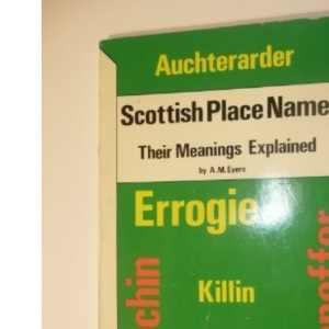 Scottish Place Names: Their Meanings Explained