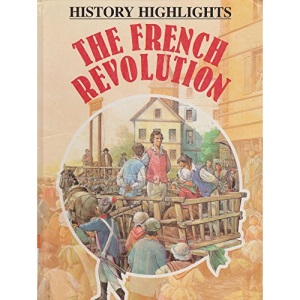 The French Revolution (History Highlights)