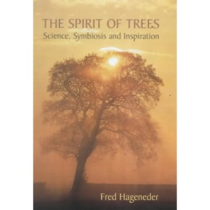 The Spirit of Trees: Science, Symbiosis and Inspiration