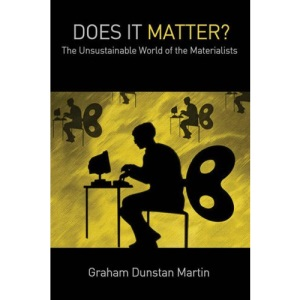 Does It Matter?: The Unsustainable World of the Materialists
