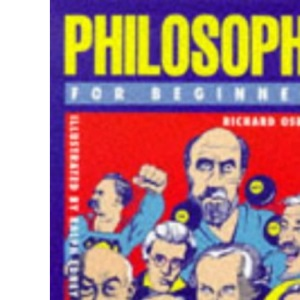 Philosophy for Beginners (A Writers & Readers beginners documentary comic book)