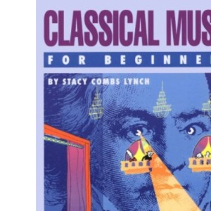 Classical Music for Beginners (Writers & Readers Documentary Comic Book)