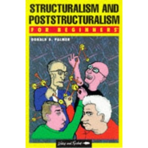 Structuralism for Beginners (A Writers & Readers beginners documentary comic book)