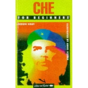 Che Guevara for Beginners (A writers & readers beginners documentary comic book)