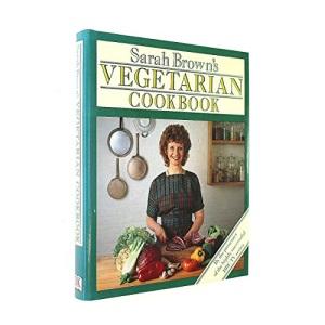 Sarah Brown's Vegetarian Cookbook