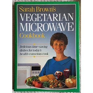 Sarah Brown's Vegetarian Microwave Cookbook