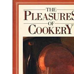 The Pleasures of Cookery