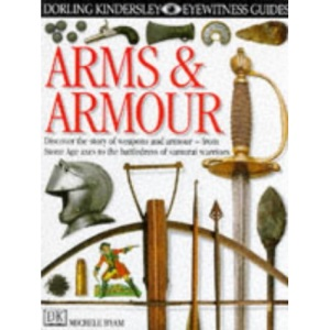 Arms and Armour (Eyewitness Guides)