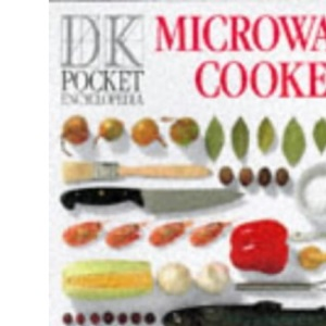 Pocket Encyclopaedia of Microwave Cookery (DK Pocket Encyclopedia)
