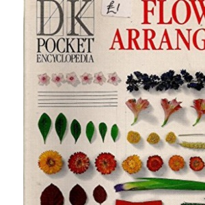 Pocket Encyclopaedia of Flower Arranging (DK Pocket Encyclopedia)
