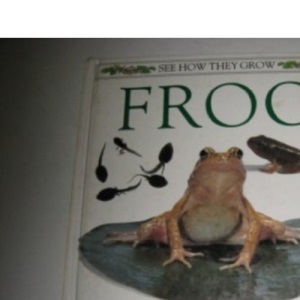 See How They Grow - Frog (See How They Grow)