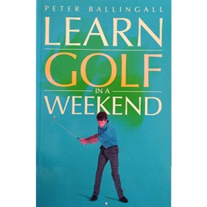 Learn Golf in a Weekend (Learn in a weekend)