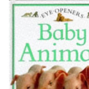 Baby Animals (Eye Openers)