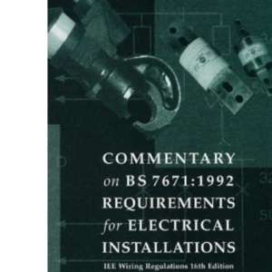Institution of Electrical Engineers Wiring Regulations: Commentary on BS 7671 (Iee)