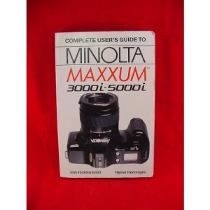 Complete User's Guide to Minolta Dynax 3000i-5000i
