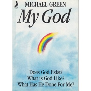 My God: Does God Exist? What is God Like? What Has He Done for Me?
