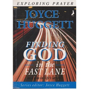 Finding God in the Fast Lane (Exploring Prayer S.)