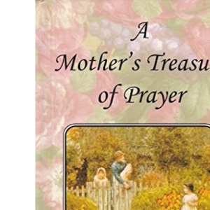 A Mother's Treasury of Prayers