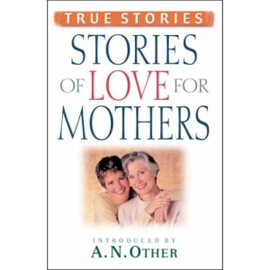 Stories of Love for Mothers