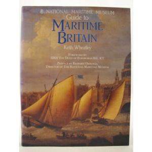 National Maritime Museum Guide to Maritime Britain