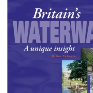 Britain's Waterways: A Unique Insight