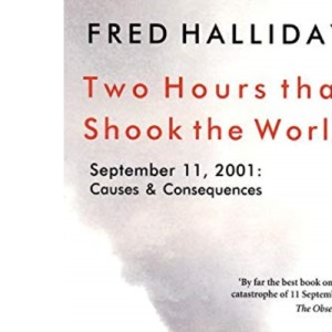 Two Hours That Shook the World: September 11, 2001 - Causes and Consequences