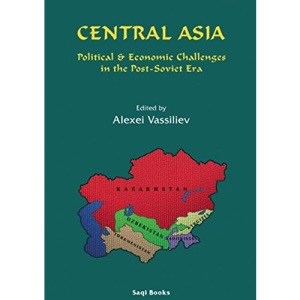 Central Asia: Political and Economic Challenges in the Post-Soviet Era