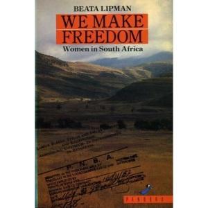 We Make Freedom: Women in South Africa Speak