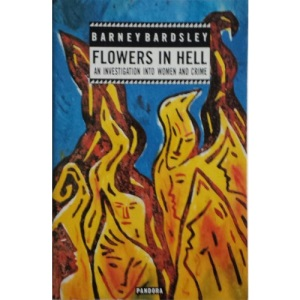 Flowers in Hell: Investigation into Women and Crime