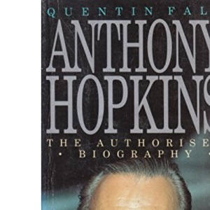 Anthony Hopkins: The Authorised Biography