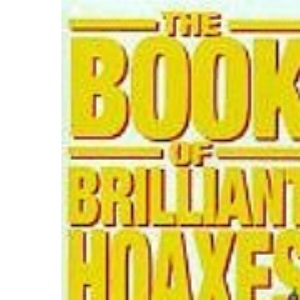 The Book of Brilliant Hoaxes