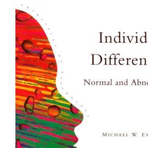 Individual Differences: Normal and Abnormal (Principles of Psychology)