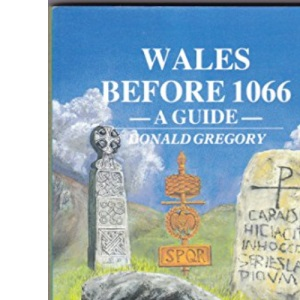 Wales Before 1066: A Guide (Wales Before/After)