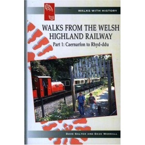 Walks from the Welsh Highland Railway: Caernarfon to Rhyd-Ddu (Walks with History)