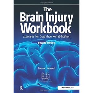 The Brain Injury Workbook: Exercises for Cognitive Rehabilitation (Speechmark Practical Therapy Manual)