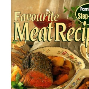 Favourite Meat Recipes (Family Circle Step-by-step)