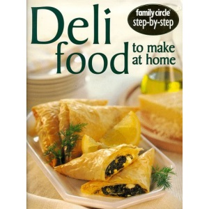 Deli Food to Make at Home (Family Circle Step-by-step)