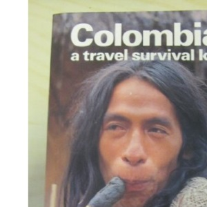 Colombia: A Travel Survival Kit (Lonely Planet Travel Survival Kit)