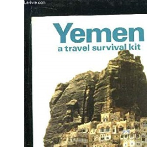 Yemen T.S.K.#1: A Travel Survival Kit