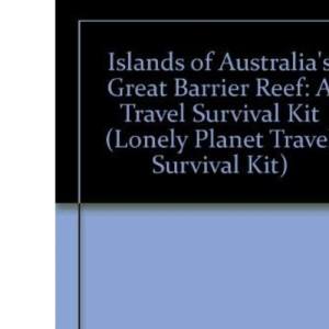 Islands of Australia's Great Barrier Reef: A Travel Survival Kit (Lonely Planet Travel Survival Kit)