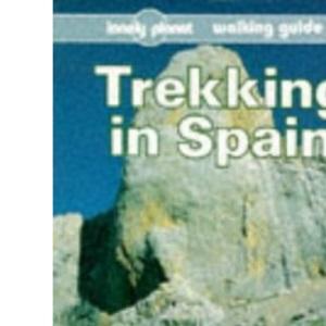 Trekking in Spain (Lonely Planet Walking Guide)