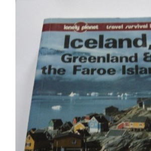 Iceland, Greenland and the Faroe Islands: A Travel Survival Kit (Lonely Planet Travel Survival Kit)
