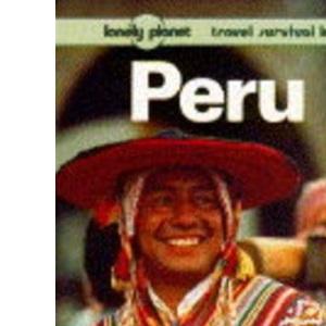 Peru: A Travel Survival Kit (Lonely Planet Travel Survival Kit)